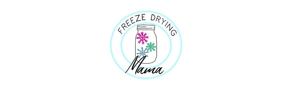 Freeze Drying Mama